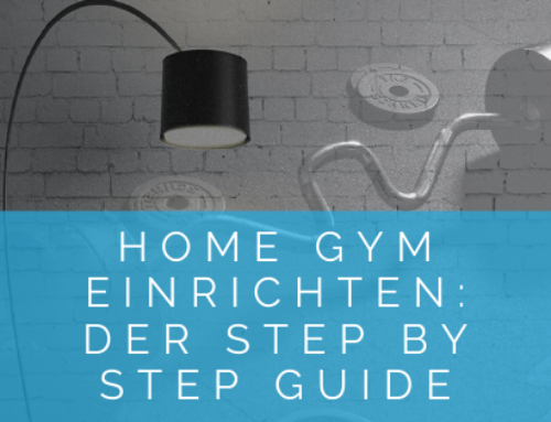 Home Gym einrichten: Der Step by Step Guide
