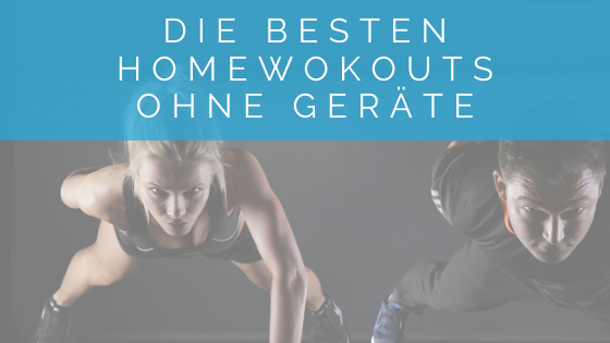Die besten Homeworkouts - Der ultimative Guide